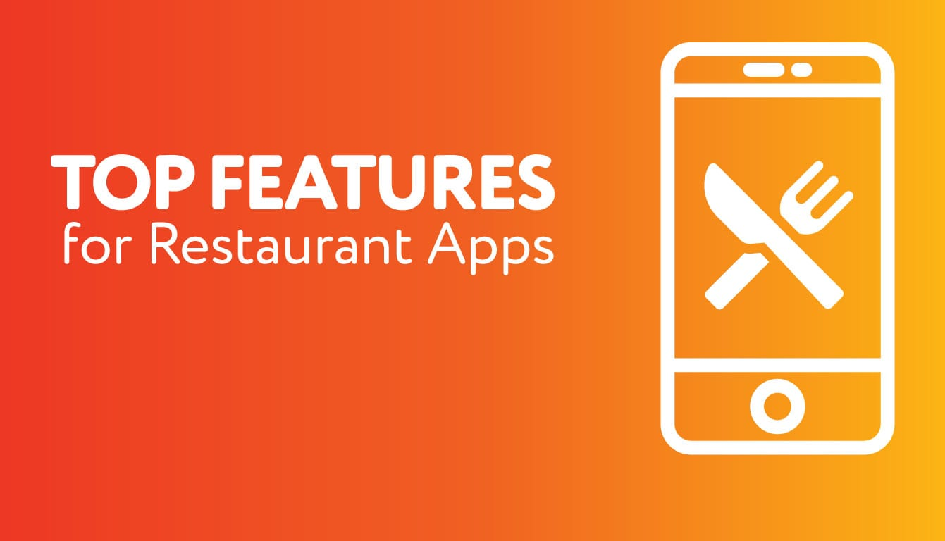 Top Features for Restaurant Apps